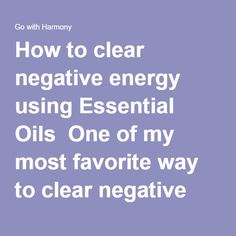 How to clear negative energy using Essential Oils  One of my most favorite way to clear negative energy out of home, office or any items is to use essential oils. They not only disperse negative energy but they will refresh your home naturally, invite good Chi right in. Essential oils are also antibacterial and antiviral so they help to make your home healthier naturally.   Lemon, sweet orange oil, lavender, sage, peppermint and rose are a few powerful and beautiful ones to try.  See…