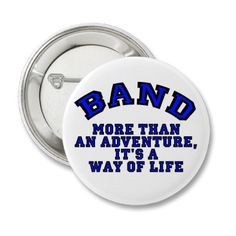 Marching Band: More Than An Adventure... Pinback Button