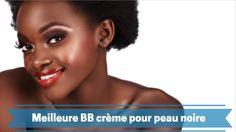 Liste sélective des meilleures BB crèmes pour la peau noire. Vous avez une peau noire et vous avez des problème à trouver une BB crème, cette liste est faite pour vous.