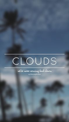 Clouds // One Direction // ctto: @stylinsonphones (on Twitter)