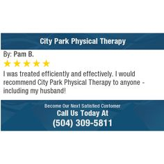 I was treated efficiently and effectively. I would recommend City Park Physical Therapy to...
