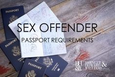 New Law Requires Certain Sex Offenders to Have Identifying Mark on Their Passports