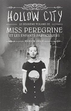 Miss Peregrine et les enfants particuliers. 2, Hollow city / Ransom Riggs ; traduit de l'anglais (Etats-Unis) par Sidonie Van den Dries. JR HIG T2