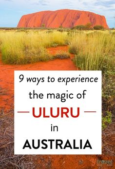 How to expereince Uluru in the Northern Territory of Australia