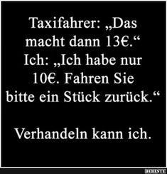 Taxifahrer: 'Das macht dann 13E..'