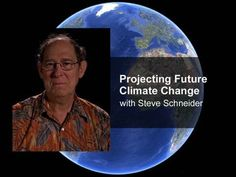 ▶ Projecting Future Climate Change, with Steve Schneider - YouTube