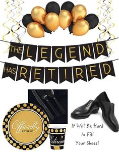 The Legend Has Retired It Will Be Hard to Fill Your Shoes Retirement Party Theme Teacher Retirement Parties, Retirement Decorations, Retirement Celebration, Retirement Party Decorations, Retirement Gifts, Retirement Party Cakes, Retirement Ideas, Retirement Party Centerpieces, Farewell Parties