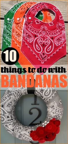 Bandana projects for the home. Clever uses for all colors of bandanas.  Spring and summer crafts using bandanas. Bibs, wreaths, table cloths and more.