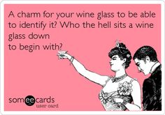 A charm for your wine glass to be able to identify it? Who the hell sits a wine glass down to begin with? lmfao 50 Shades Of Grey, Fifty Shades Darker, Cute Quotes, Funny Quotes, Laugh Out Loud, Goddess Quotes, Popular People, Fifty Shades Series, Matt Bomer