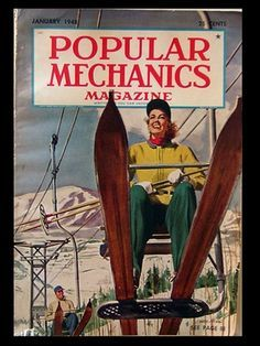 Popular Mechanics magazine - - Yahoo Image Search Results Ski Magazine, Magazine Covers, Italian Women Style, Vintage Ski Posters, Magazine Images, Ski Chalet, Popular Mechanics, Vintage Magazines, Science And Technology