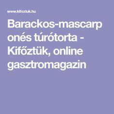 Barackos-mascarponés túrótorta - Kifőztük, online gasztromagazin