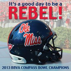 Ole Miss - 2013 Compass Bowl champs!!! #hottytoddy