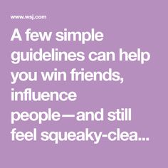 A few simple guidelines can help you win friends, influence people—and still feel squeaky-clean in the morning. Get To Know Me, Make You Feel, How Are You Feeling, Types Of Network, How To Introduce Yourself, Make It Yourself, Youre Doing It Wrong, Makes Me Wonder, Work Family