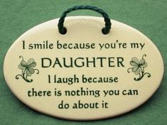 You Are My Special Daughter | smile because you are my daughter I laugh because there is nothing ...