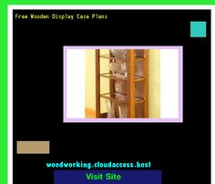 Free Wooden Display Case Plans 223205 - Woodworking Plans and Projects!