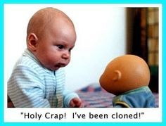 I've been cloned!