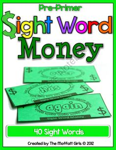 Sight Word Money (Pre-Primer Edition) from TheMoffattGirls on TeachersNotebook.com (44 pages)  - Kids can learn their sight words and earn sight word bucks!  Such a FUN way to learn those tricky sight words!