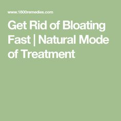 Get Rid of Bloating Fast | Natural Mode of Treatment