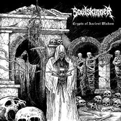 Soulskinner: 'Crypts of Ancient Wisdom'                  When you think of Greek Metal, bands like Rotting Christ and Septic Flesh usually spring to mind, but a band that has managed to somehow fly under the radar for over a decade are Soulskinner, a four piece old school death Metal quartet from Athens.