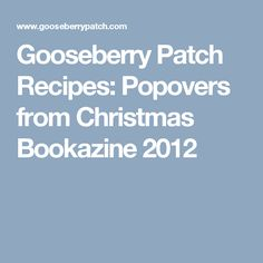 Gooseberry Patch Recipes: Popovers from Christmas Bookazine 2012