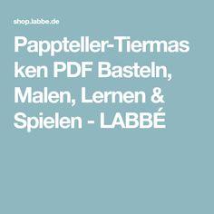 Pappteller-Tiermasken PDF Basteln, Malen, Lernen & Spielen - LABBÉ