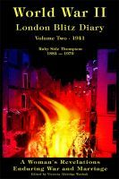 World War II London Blitz Diary, Volume Two, 1941, an ebook by Victoria Washuk at Smashwords (Free today - 06/11/13)