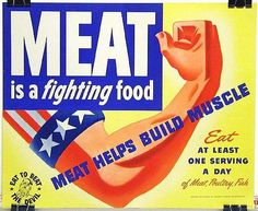 """Meat is a fighting food."" ♦ World War II poster"