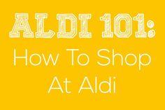 ALDI 101: How To Shop At Aldi | gimmesomeoven.com