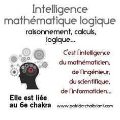 intelligences multiples définition intelligence mathématique logique liée au 6e chakra Session 9, L Intelligence, Les Chakras, Reiki Chakra, Traditional Chinese Medicine, Yoga Meditation, Mindfulness, Communication, Exercises