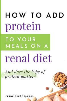 Does it matter where your renal diet protein comes from? Whether or not you're following a vegetarian renal diet, there are ways to add protein to your kidney disease diet meals.  Find out which types of protein to add and how to add them to your renal diet list of foods here! | Chronic Kidney Disease Diet Tips | Kidney Disease Diet Food #KidneyDiseaseDiet #RenalDiet #KidneyDisease #ChronicKidneyDisease #renal