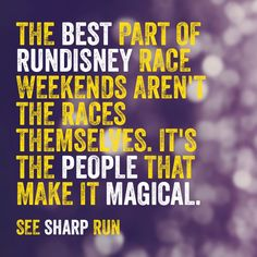 runDisney races are all about the runners and the people! That's what makes them so magical!