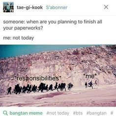 responsibilities r important but Bangtan is just importanter bye