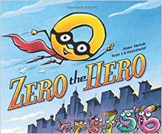 Fun math picture books for kids that teach concepts appropriate for kindergarten first and second grade These math books are NOT boring Zero Hour, Heroes Book, We Are Teachers, Zero The Hero, Why Book, Book 1, Curious Kids, Math Books, Kid Books