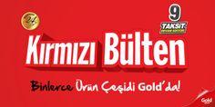 07 – 10 Şubat 2014 tarihleri arasında geçerli olan #kirmizibulten indirim fırsatları  #goldcomtr 'de ve mağazalarımızda sizleri bekliyor! http://www.gold.com.tr/Buyuk-Kirmizi-Bulten-indirimi_ok11383220_20328684  Banka Kampanyaları : http://www.gold.com.tr/BankaKampanya.aspx