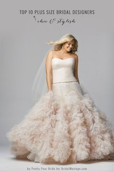 Top 10 Plus Size Wedding Dress Designers By Pretty Pear Bride...... loooooovvveee this!