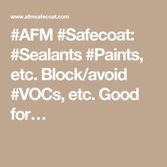 #AFM #Safecoat: #Sealants #Paints, etc. Block/avoid #VOCs, etc.Good for…