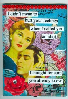 The Truth Hurts.For an Anne Taintor style swap. Humor Vintage, Retro Humor, Retro Funny, Funny Vintage, Haha Funny, Lol, Funny Stuff, Funny Shit, Just For Laughs