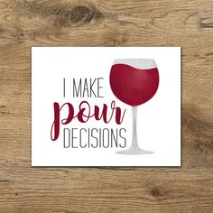 I Make Pour Decisions Digital 8x10 Printable by ALittleLeafy