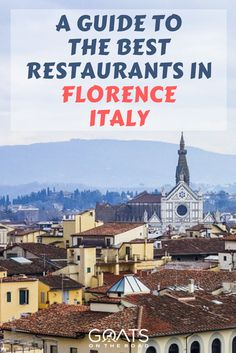 A Guide To The Best Restaurants In Florence Italy