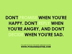 Don't reply when you're angry