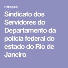 Sindicato dos Servidores do Departamento da policia federal do estado do Rio de Janeiro