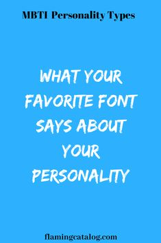 What Your Favorite Font Says About Your Personality – Flaming Catalog 16 Personalities Test, Myers Briggs Personalities, Myers Briggs Personality Types, Mbti Personality, Estj, Intj Intp, 3 D, Sayings, Catalog
