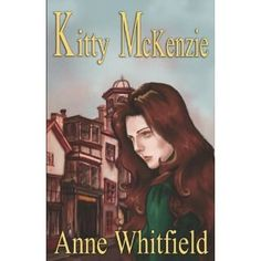 Kitty McKenzie - Anne Whitfield Kindle, Ebook Pdf, Kitty, Movie Posters, Php, Authors, Link, Little Kitty, Film Poster