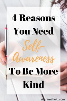 4 Reasons You Need Self-Awareness to Be More Kind - Sierra Mafield Self Esteem Affirmations, Self Care Worksheets, Love Journal, Levels Of Consciousness, Healthy Mind And Body, Love Yourself First, Self Care Routine, Self Awareness, Mindful Living
