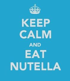 Keep calm, and eat Nutella (: