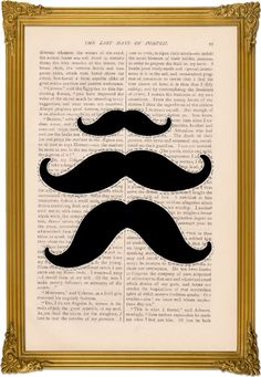 Mustache! love this idea...going to make this - print a mustache on an old book page - run thru the printer.