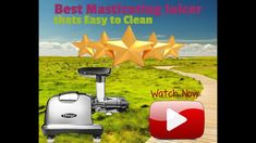 Best Masticating Juicer - Easy to Clean Juicer