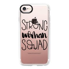 Strong Woman Squad - iPhone 7 Case And Cover (54 CAD) ❤ liked on Polyvore featuring accessories, tech accessories, iphone case, clear iphone case, apple iphone case, iphone cases and iphone cover case