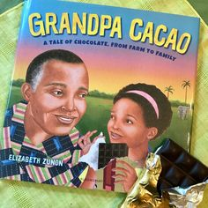 [delectable review + recipe] Grandpa Cacao: A Tale of Chocolate, From Farm to Family by Elizabeth Zunon