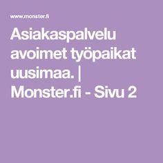 Asiakaspalvelu avoimet työpaikat uusimaa. | Monster.fi - Sivu 2